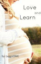 Love and Learn by LeggoOMG