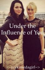Under The Influence Of You (Lesbian Story) by ivykissedagirl