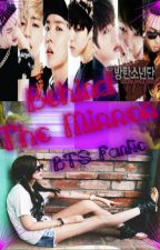 Behind The Mirror {BTS Fanfic} by Anime_kpop1998