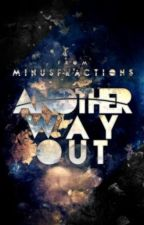 Another Way Out by minusfractions