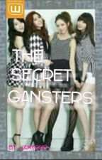 The Secret Gansters by JaMyca10