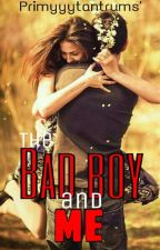 The BadBoy and Me by primyyytantrums