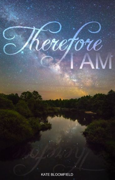 Therefore I am (Working Title) by KateBloomfield