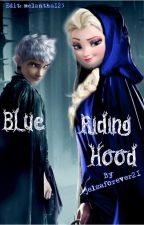 Blue Riding Hood (Jelsa) by jelsaforever21