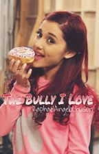 The Bully I love (One Direction and Ariana Grande Fan-Fiction) by RaphaelAngeloChuson