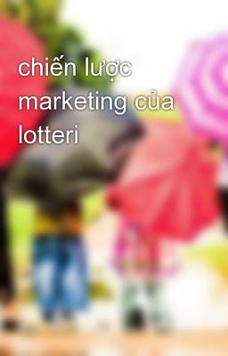 chiến lược marketing của lotteri
