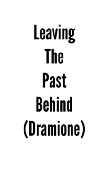 Leaving the past behind-Dramione
