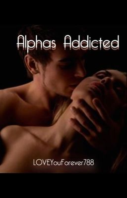 The Alpha wants me (completed) - Sarah - Wattpad