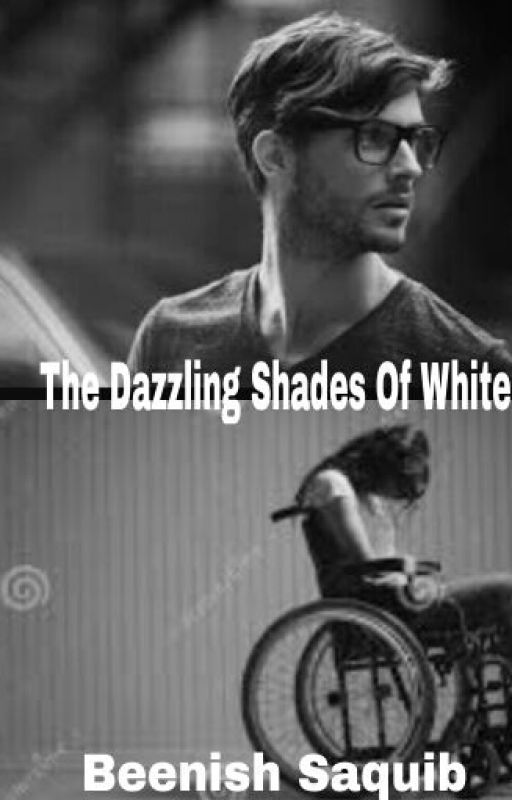THE DAZZLING SHADES OF WHITE- A Love Story (Book 3-TDSOW SERIES) by BNSH_SHAHEEN