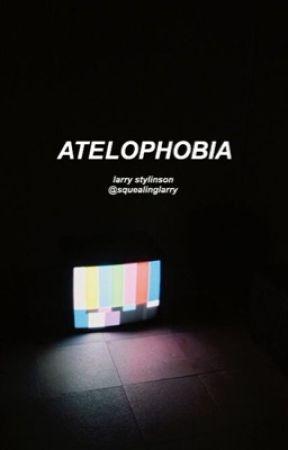 Atelophobia. -LarryStylinson. by squealinglarry