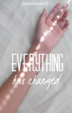 Everything has changed//h.s by joanahoran11