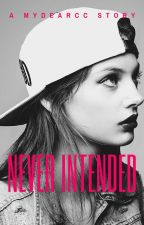 Never Intended by mydearcc