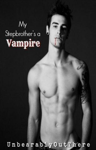 My Stepbrother's a Vampire!    #Wattys2016