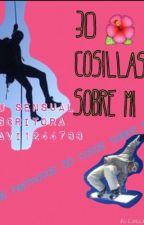 ~~30 cosas sobre mi~~ CAMBIANDO COSILLAS by javi1244788