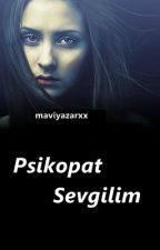 Psikopat Sevgilim. by maviyazarxx
