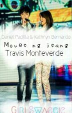 Moves ng isang Travis Monteverde (KathNiel) by SlavedPrincess