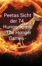 Peetas Sicht der vierundsiebzigsten Hungerspiele [The Hunger Games] by hungrybookrunners