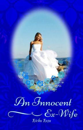An Innocent Ex-Wife by Richa_resa