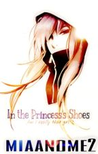 In the Princess's Shoes (Discontinued) by miaandme2