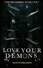 Love your demons by Silentlydreaming