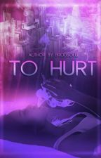 To Hurt  by Brodsoule