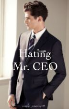 Hating Mr. CEO by simply_amazing123