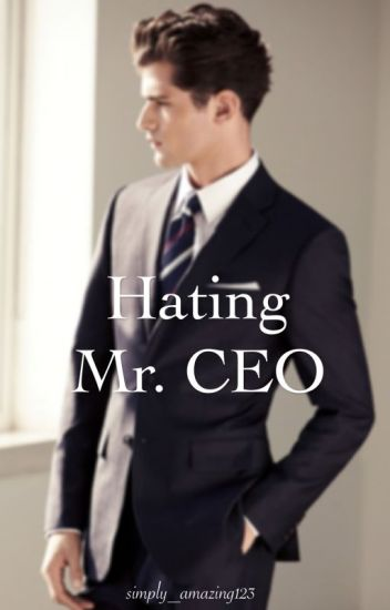 Hating Mr. CEO