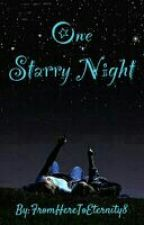 One Starry Night [One-Shot Love Story] by FromHereToEternity8