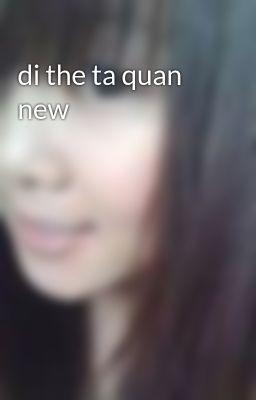 di the ta quan new