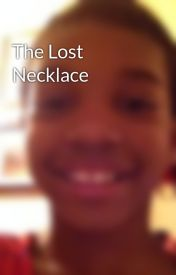 The Lost Necklace by superstar813773