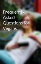 Frequently Asked Questions for Vegans by TheBentoBuff