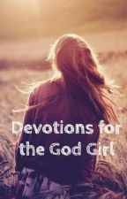 Devotions for the God Girl by _forever_narnia_