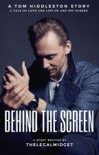 Behind the Screen (a Tom Hiddleston Story) by thelegalmidget
