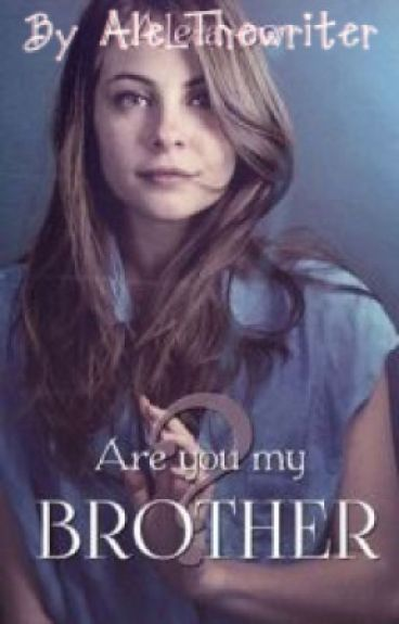 Are you my brother? |H.S.| { #Wattys2015 }