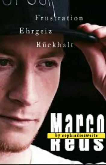 Frustration, Ehrgeiz, Rückhalt [Marco Reus FF] -Band 2-