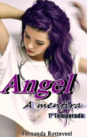 Angel - A mentira- 1ª Temporada (completo)[EM REVISÃO]