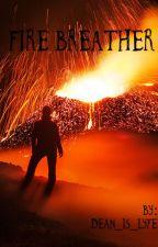 Firebreather by Dean_is_lyfe