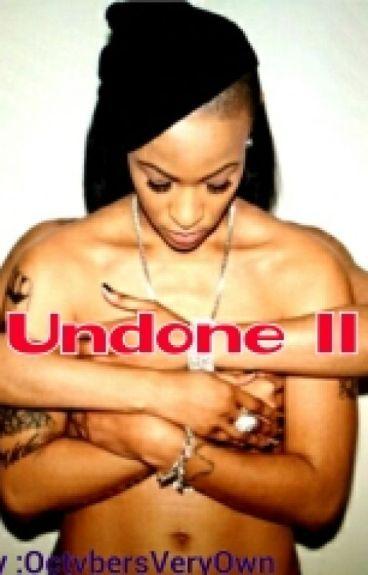 Undone 2