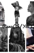 Piano(5h/You story) by WildJaureguii96