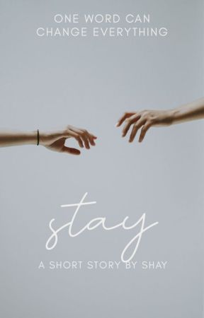 Stay | Rewriting Slowly | by thepurplerose