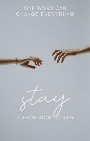 Stay by thepurplerose