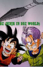 DBZ~Ninja in dragonball z world (DBZ and Naruto) COMPLETE by OniSparks