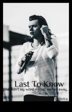 Last to know by LittleIra