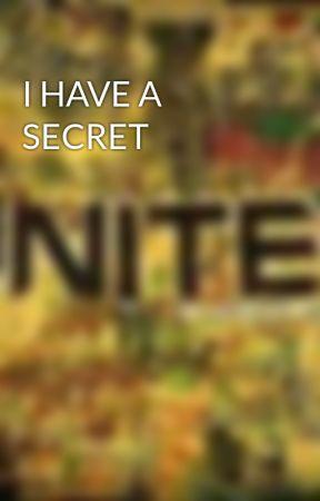 I HAVE A SECRET by Sarastar