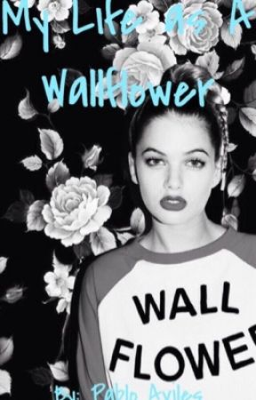the life of a wallflower