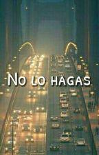 No Lo Hagas; lrh. (2015) by sichengay-