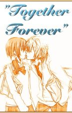 """""""Together Forever"""" Was What You Said, But Now I'll Say it to Someone Else by CakeByTheClouds"""