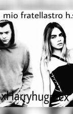Il mio fratellastro||Harry Styles|| by xHarryhugmex
