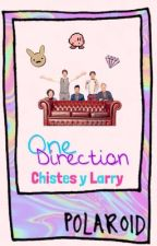 Chistes de One Direction y Larry Stylinson terminado by ximenapao