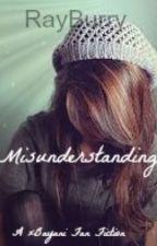 Misunderstanding (An xBayani ff) by RayBurry